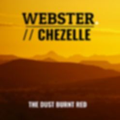 Webster - 'The Dust Burnt Red' feat. Che