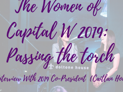 Passing the Torch: Interview with 2019 Co-presidents – Caitlan Howle