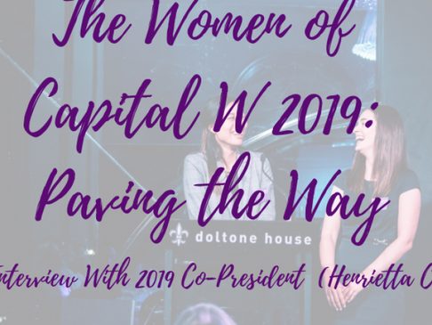 Paving the Way: Interview with 2019 Co-presidents – Henrietta Chui