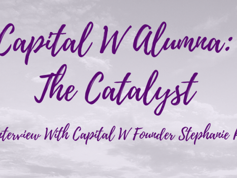 Capital W Alumna: The Catalyst