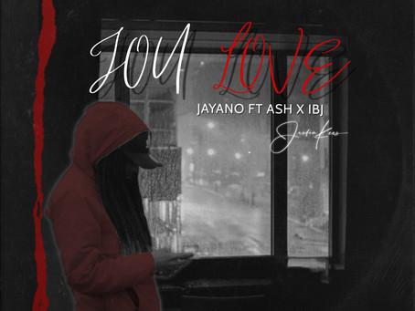[Song] Jayano - Jou Love ft Ash x IBJ
