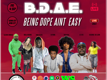 Being Dope Aint Easy (B.D.A.E)