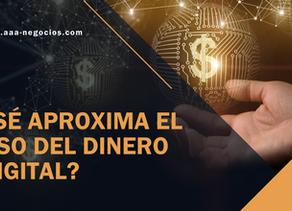 ¿Sé aproxima el uso del dinero digital?