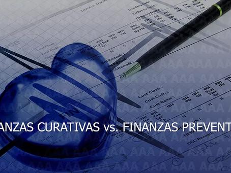 FINANZAS CURATIVAS VS. PREVENTIVAS