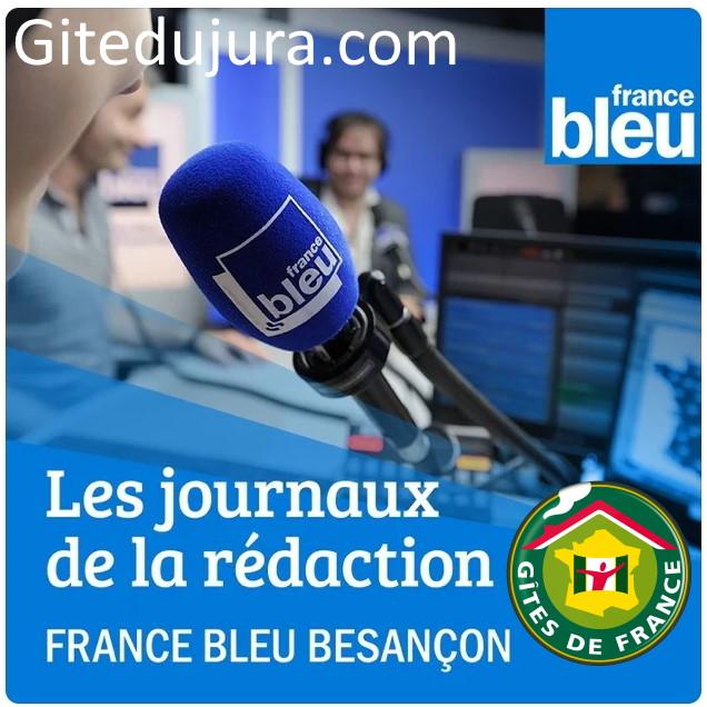 Radio France Bleu Besançon journaux rédaction - Location de gites France vacances en montagne Haut-Jura