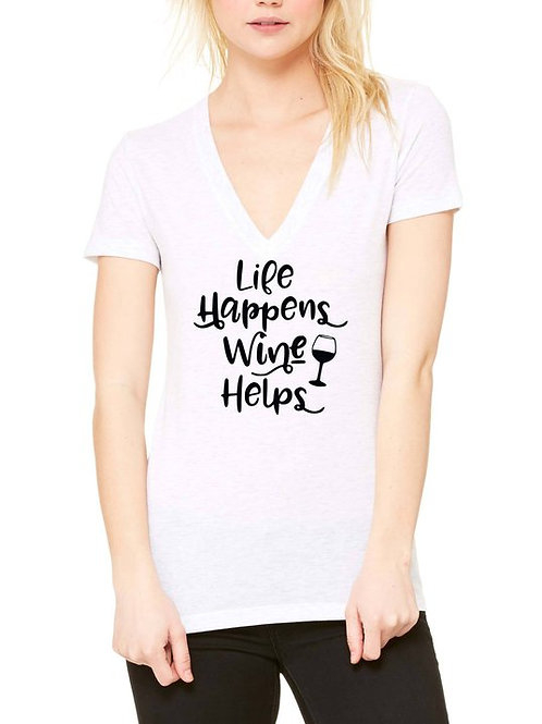 Life Happens Wine Helps V-Neck Shirt