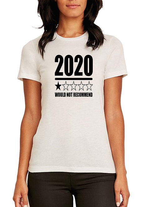 2020 Would Not Recommend Shirt