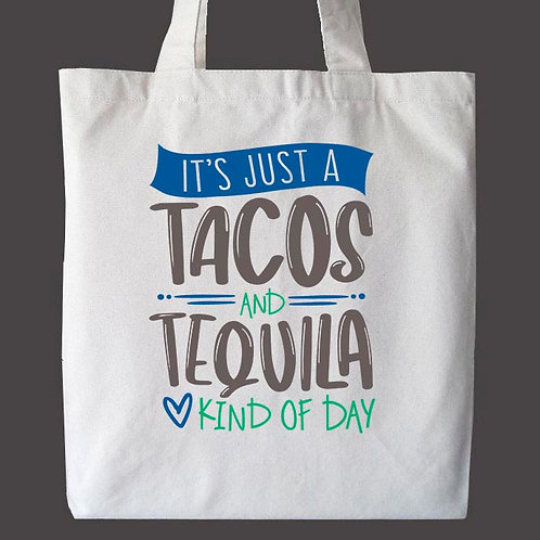 It's Just a Tacos & Tequila Kind of Day