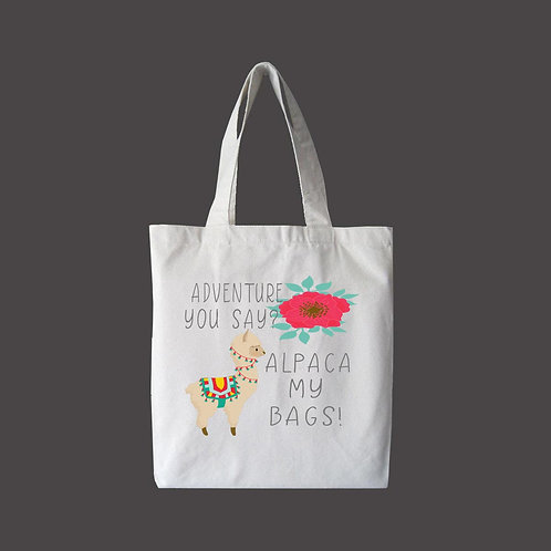 Adventure You Say? Alpaca My Bags Tote Bag