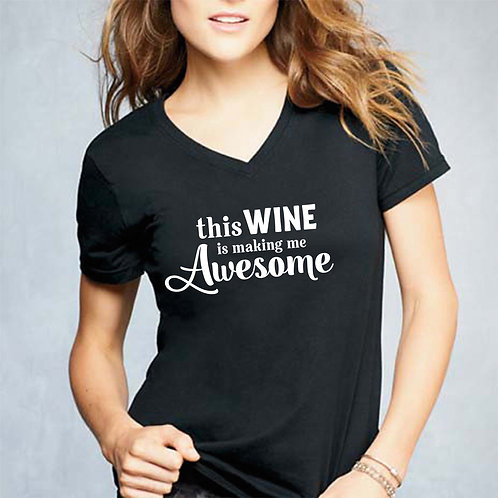 This Wine is Making me Awesome V Neck Shirt