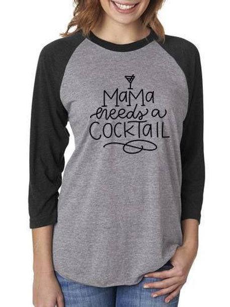 Mama Needs a Cocktail Raglan Baseball Shirt