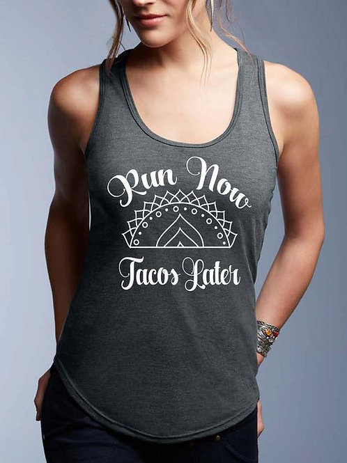 Run Now Tacos Later  Tank Top