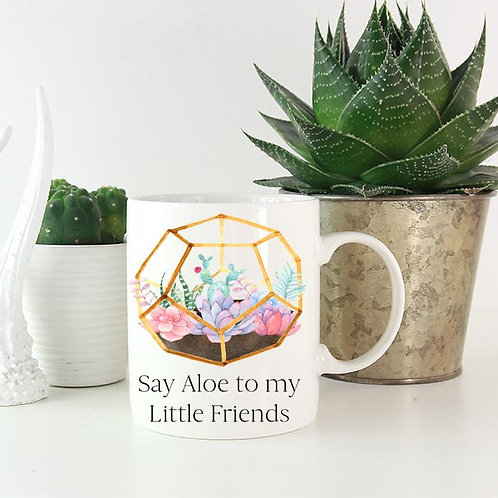 Say Aloe to my Little Friend Succuent Mug