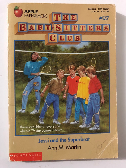 Jessi and the Superbrat by Ann M. Martin (The Baby-Sitters Club #27)