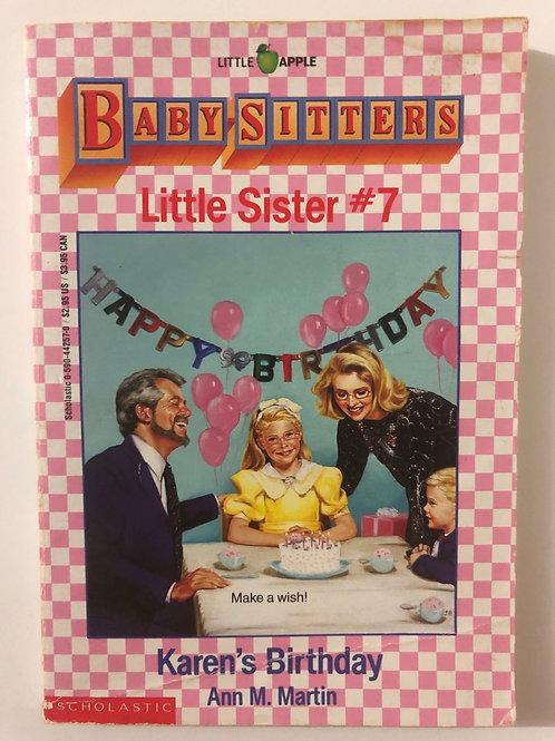 Karen's Birthday by Ann M. Martin (Baby-Sitters Little Sister 7)