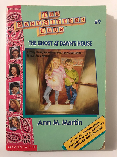The Ghost at Dawn's House by Ann M. Martin (The Baby-Sitters Club #9)