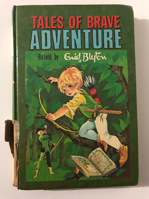 Tales of Brave Adventures retold by Enid Blyton