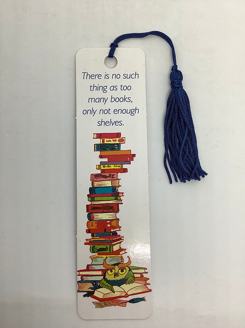 Bookmark - No such thing as too many books.