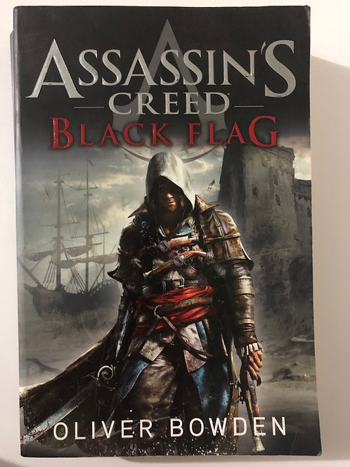 Black Flag by Oliver Bowden (Assassin's Creed)