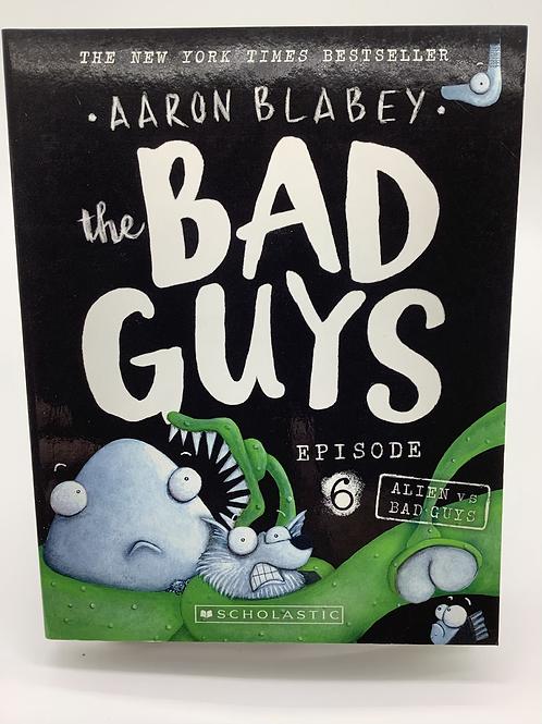 The Bad Guys Episode 6 Alien VS Bad Guys by Aaron Blabey