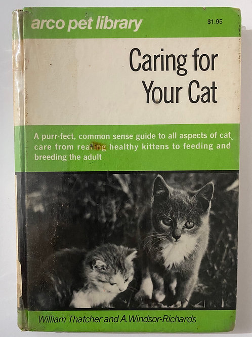 Caring For Your Cat by William Thatcher and A. Windsor-Richards