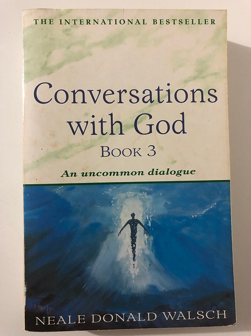 Conversations With God Book 3 by Neale Donald Walsch