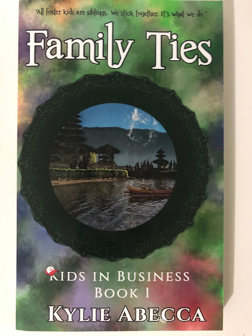 Family Ties by Kylie Abecca (Kids In Business 1)