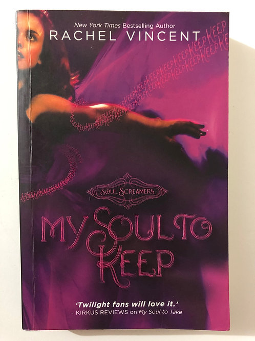 My Soul to Keep by Rachel Vincent (Soul Screamers)