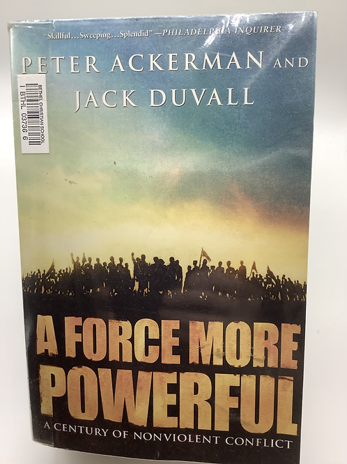 A Force More Powerful by Peter Ackerman and Jack Duvall