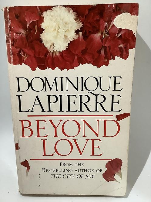 Beyond Love by Dominique Lapierre