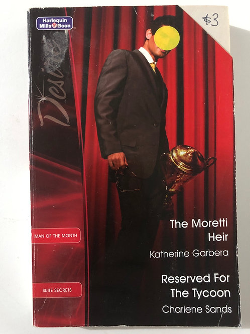 The Moretti Heir by Katherine Garners & Reserved for the Tycoon - Charlene Sands