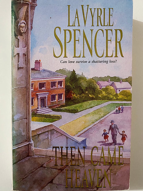 Then Came Heaven by LaVyrie Spencer