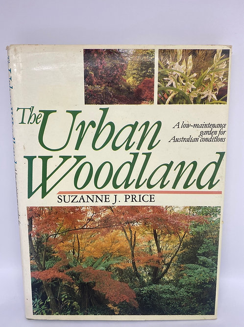 The Urban Woodland by Suzanne J. Price