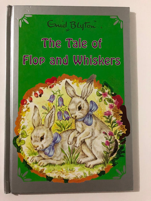 The Tale of Flop and Whiskers by Enid Blyton