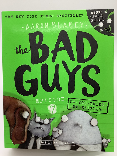 The Bad Guys Episode 7 Do-You-Think-He-Saurus?! By Aaron Blabey