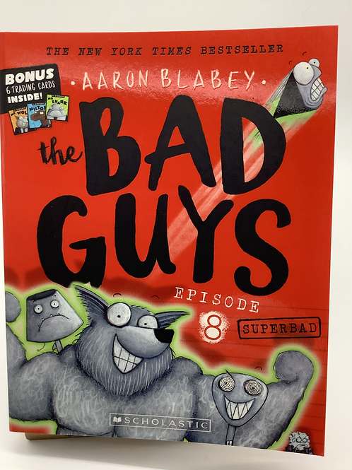 The BAd Guys Episode 8 Superbad by Aaron Blabey