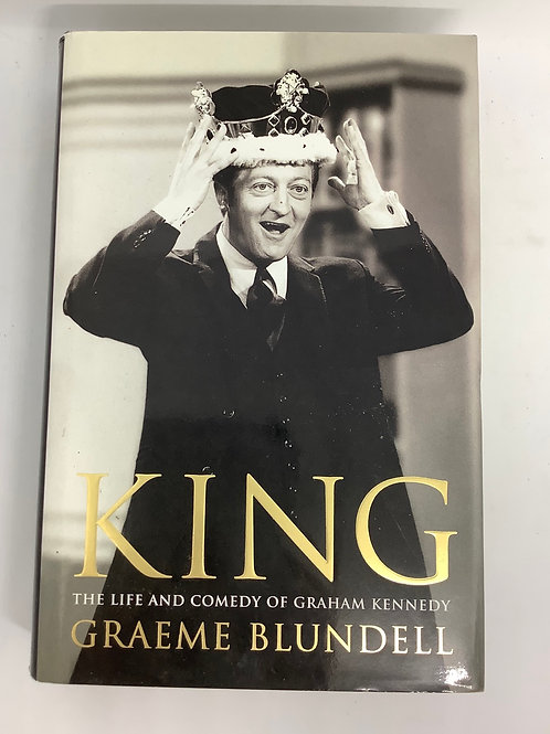 King The Life and Comedy of Graham Kennedy by Graeme Blundell