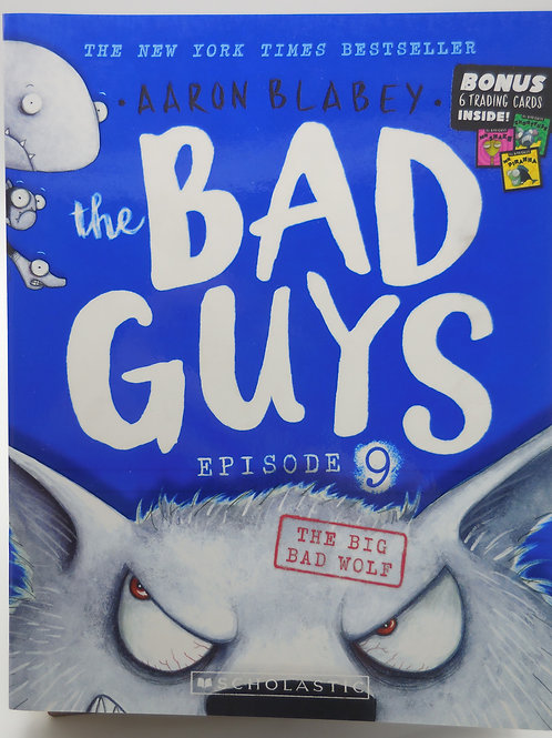 The Bad Guys Episode 9 The Big Bad Wolf by Aaron Blabey