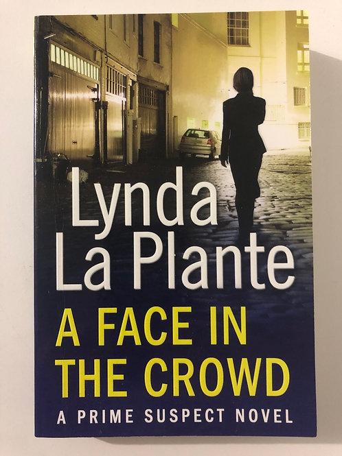 A Face in the Crowd by Lynda La Plante