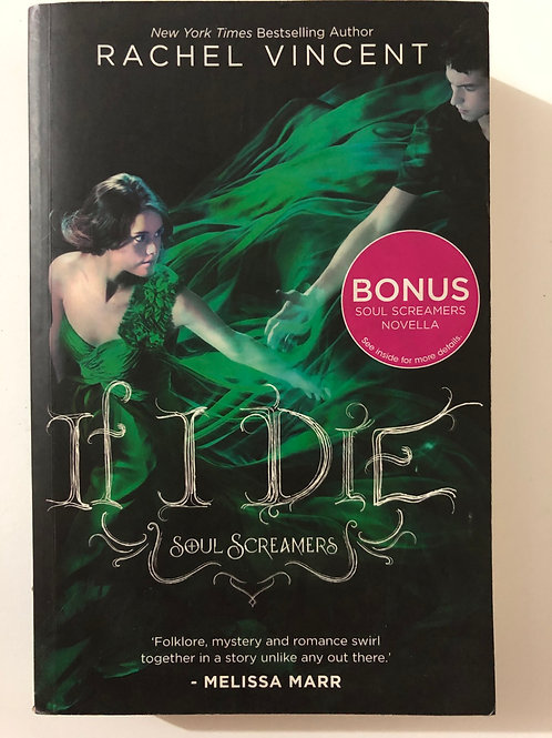 If I Die by Rachel Vincent (Soul Screamers)