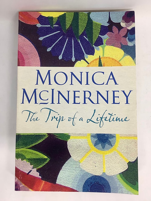 The Trip of a Lifetime by Monica McInerney