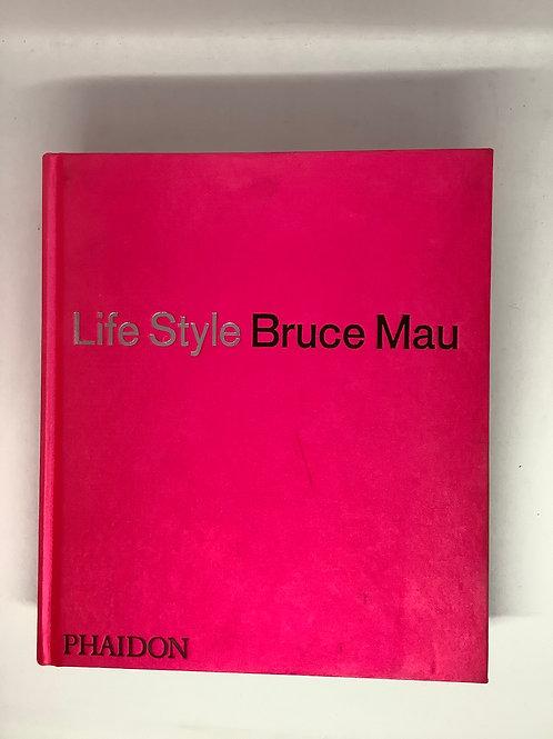 Life Style by Bruce Mau