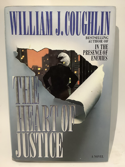 The Heart of Justice by William J. Coughlin