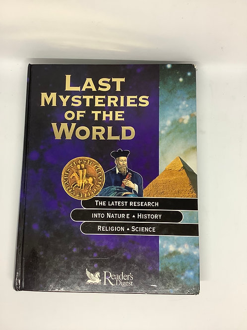 Last Mysteries of the World - Reader's Digest