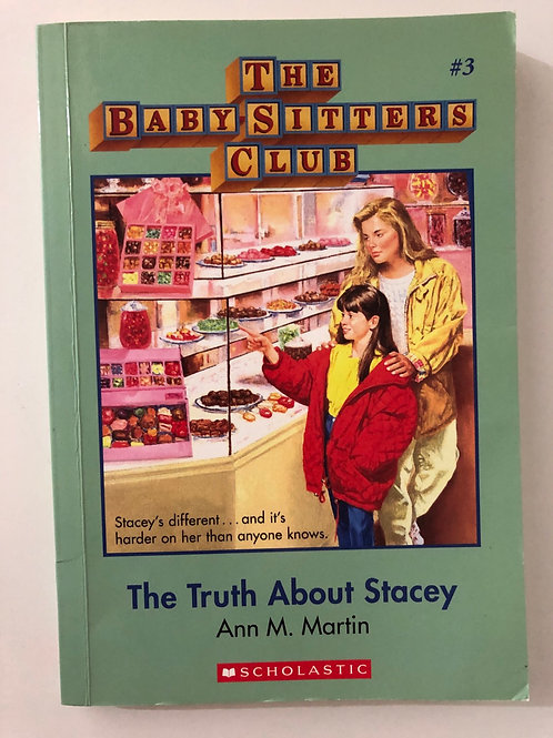 The Truth About Stacey by Ann M. Martin (The Baby-Sitters Club 3)