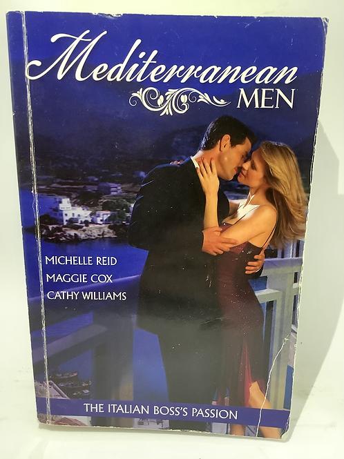 Mediterranean Men The Italian Boss's Passion - Mills & Boon