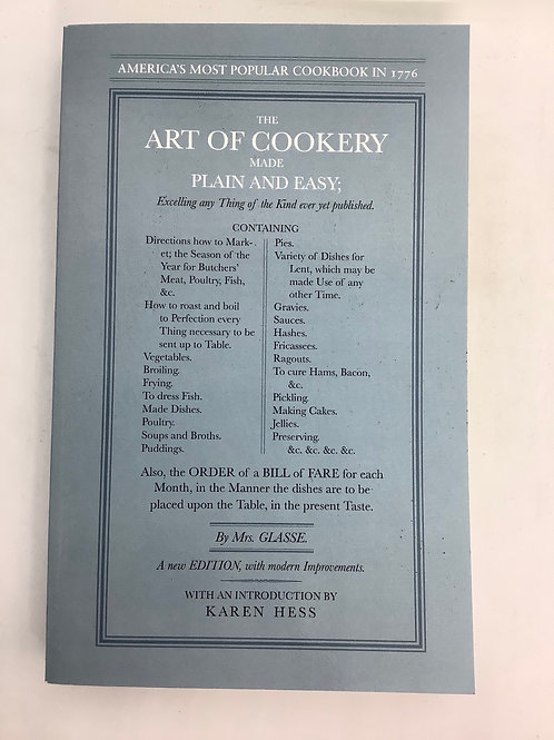 The Art of Cookkery Made Plain and Easy by Mrs. Glasse