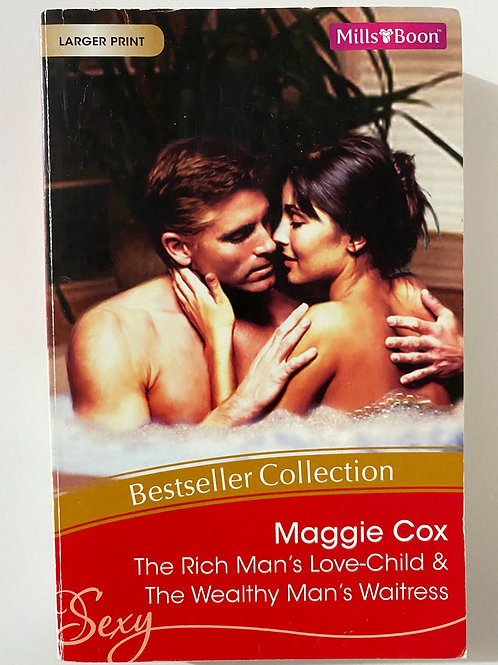 The Rich Man's Love Child & The Wealthy Man's Waitress by Maggie Cox