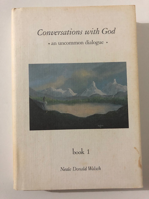 Conversations With God An Uncommon Dialogue Book 1 by Neale Donald Walsch