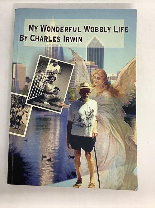 My Wonderful Wobbly Life by Charles Irwin